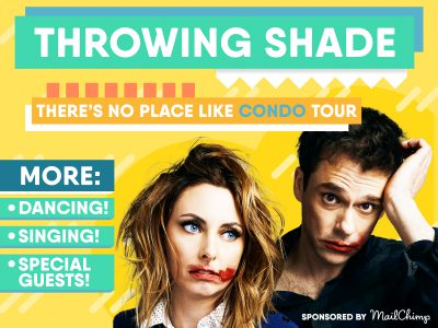THROWING SHADE LIVE 2018: THERE'S NO PLACE LIKE CONDO TOUR